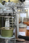 Home Canning of Meat, Poultry, Fish and Vegetables