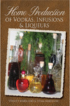 Home Production of Vodkas, Infusions, and Liqueurs